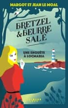 Bretzel & beurre salé - tome 1 ebook by