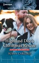 Highland Doc's Christmas Rescue ebook by Susan Carlisle
