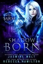 Shadow Born ebook by Jasmine Walt,Rebecca Hamilton