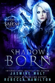 Shadow Born - A New Adult Urban Fantasy Novel ebook by Jasmine Walt,Rebecca Hamilton
