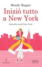 Iniziò tutto a New York ebook by Mandy Baggot