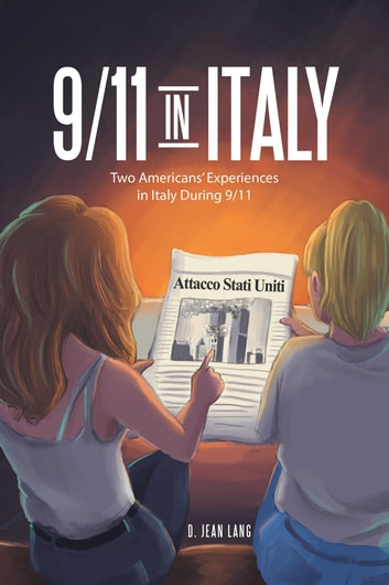 9/11 in Italy - Two Americans' Experiences in Italy During 9/11 ebook by D. Jean Lang