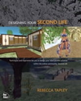 Designing Your Second Life ebook by Rebecca Tapley