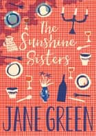 The Sunshine Sisters ebook by Jane Green