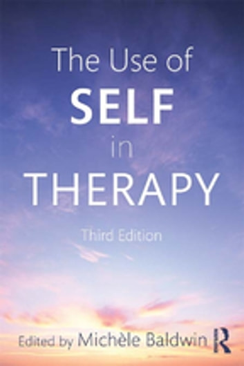 The Use of Self in Therapy ebook by