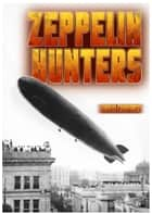 Zeppelin Hunters ebook by Simon Chapman