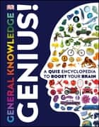 General Knowledge Genius! - A Quiz Encyclopedia to Boost Your Brain ebook by DK