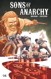 Sons of Anarchy #14 eBook by Kurt Sutter, Ed Brisson, Damian Couceiro