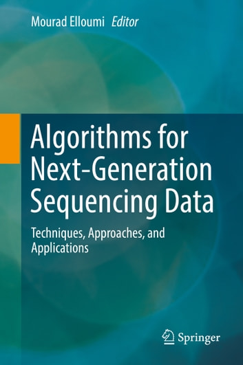 Algorithms for next generation sequencing data ebook by algorithms for next generation sequencing data techniques approaches and applications ebook by fandeluxe Choice Image