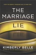 The Marriage Lie ebook by Kimberly Belle
