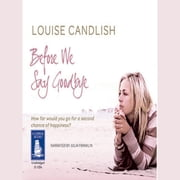 Before We Say Goodbye audiobook by Louise Candlish