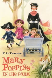 Mary Poppins in the Park ebook by Dr. P. L. Travers,Mary Shepard