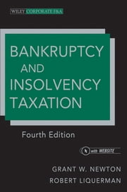Bankruptcy and Insolvency Taxation ebook by Grant W. Newton,Robert Liquerman