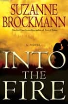 Into the Fire ebook by Suzanne Brockmann