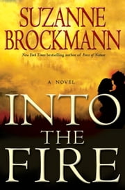 Into the Fire - A Novel ebook by Suzanne Brockmann