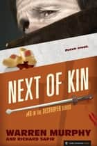 Next of Kin - The Destroyer #46 ebook by Warren Murphy, Richard Sapir