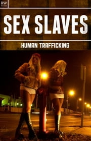 Sex Slaves - Human Trafficking ebook by Jennifer Davies