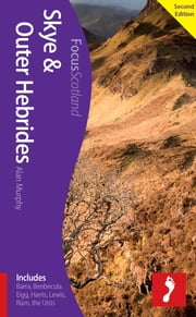 Skye & Outer Hebrides, 2nd edition: Includes Barra, Benbecula, Eigg, Harris, Lewis, Rum, the Uists ebook by Alan Murphy