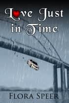 Love Just In Time ebook by Flora Speer