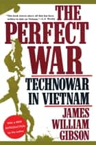The Perfect War ebook by James William Gibson