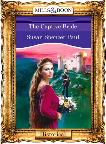The Captive Bride (Mills & Boon Vintage 90s Modern) ebook by Susan Spencer Paul