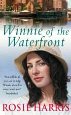 Winnie Of The Waterfront ebook by Rosie Harris