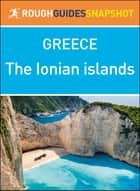 The Ionian Islands (Rough Guides Snapshot Greece) ebook by Rough Guides