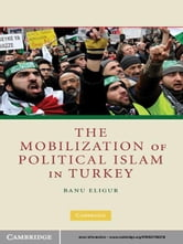 The Mobilization of Political Islam in Turkey ebook by Professor Banu Eligür