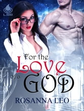 For the Love of a God ebook by Rosanna Leo