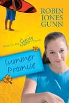 Summer Promise - Book 1 in the Christy Miller Series ebook by Robin Jones Gunn