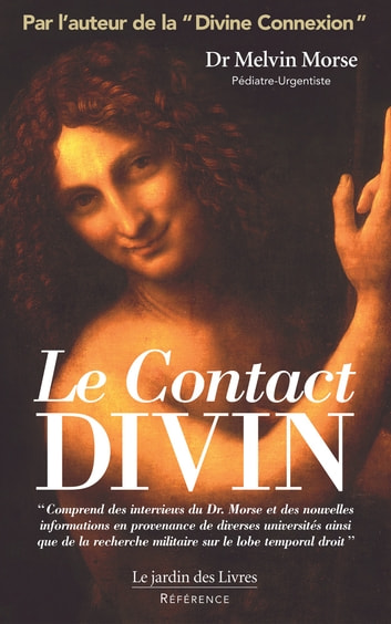 Le Contact Divin eBook by Melvin Morse