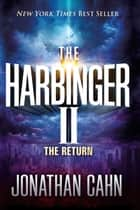 The Harbinger II - The Return ebook by Jonathan Cahn