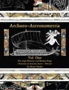 Archaeo–Astronometria ebook by Dean Clarke