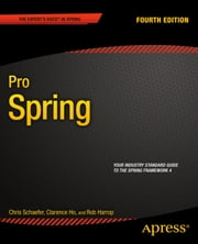 Pro Spring ebook by Clarence Ho,Rob Harrop,Chris  Schaefer