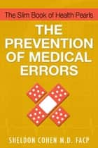 The Slim Book of Health Pearls: The Prevention of Medical Errors ebook by Sheldon Cohen M.D. FACP