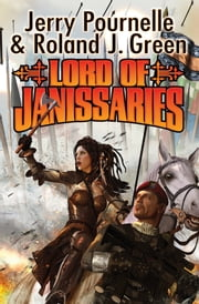 Lord of Janissaries ebook by Jerry Pournelle,Roland J. Green