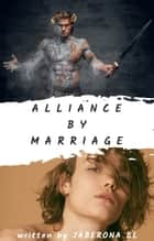 Alliance by Marriage ebook by Jaberona BL