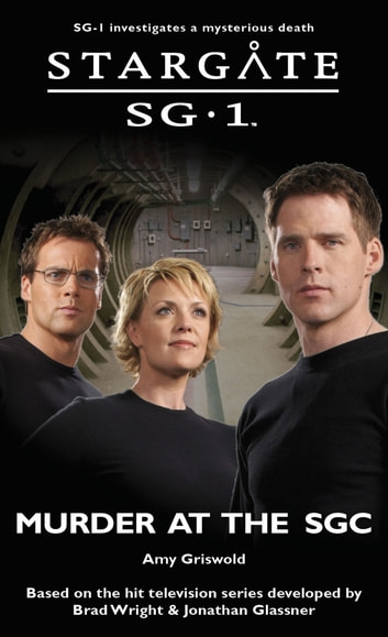 Stargate SG-1: Murder at the SGC ebook by Amy Griswold