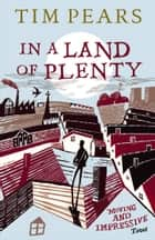 In A Land Of Plenty ebook by Tim Pears