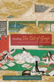 Reading The Tale of Genji - Sources from the First Millennium ebook by Thomas Harper,Haruo Shirane