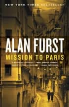 Mission to Paris ebook by Alan Furst