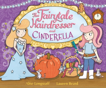 The Fairytale Hairdresser and Cinderella ebook by Abie Longstaff