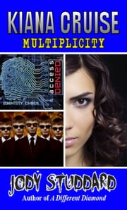 Kiana Cruise: Multiplicity ebook by Jody Studdard