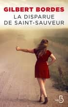 La disparue de Saint-Sauveur ebook by Gilbert BORDES