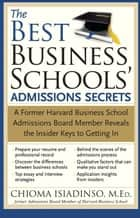 The Best Business Schools' Admissions Secrets ebook by Chioma Isiadinso