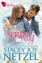 Spring Fling (Romancing Wisconsin Series - 7) ebook by Stacey Joy Netzel