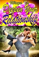 Ways To Deepen Your Relationship ebook by Louis Asare