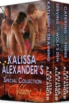 Kalissa Alexander's Special Collection, Volume 1 ebook by Kalissa Alexander