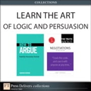 Learn the Art of Logic and Persuasion (Collection) ebook by Jonathan Herring,Leigh Thompson