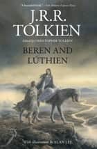 Beren and Lúthien ebook by J.R.R. Tolkien, Christopher Tolkien, Alan Lee